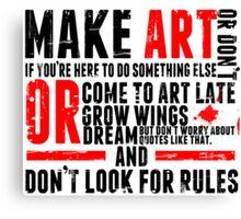 Make Art Canvas Print