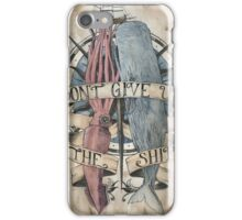 Don't Give Up The Ship iPhone Case/Skin