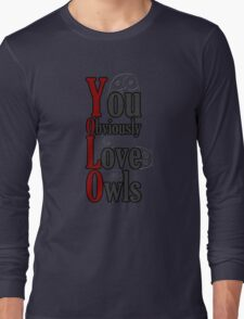 YOLO - You Obviously Love Owls Long Sleeve T-Shirt