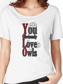 YOLO - You Obviously Love Owls Women's Relaxed Fit T-Shirt