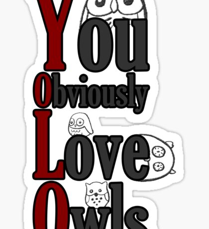 YOLO - You Obviously Love Owls Sticker