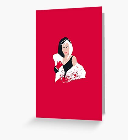 People always underestimate a girl in diamonds and furs (Cruella De Vil) Greeting Card