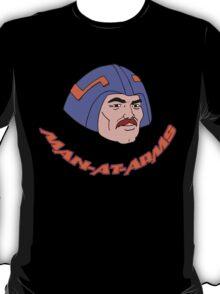 MAN-AT-ARMS!! T-Shirt