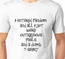 When you enter fandom...black lettering Unisex T-Shirt