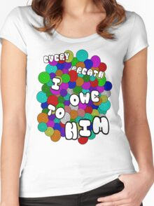 Every Breath  Women's Fitted Scoop T-Shirt