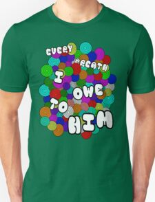 Every Breath  T-Shirt