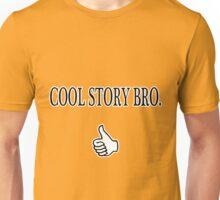 Cool Story Bro. Unisex T-Shirt
