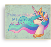 Celestia Hates Your Alicorn OC Canvas Print