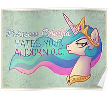 Celestia Hates Your Alicorn OC Poster