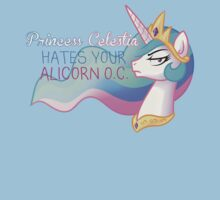 Celestia Hates Your Alicorn OC T-Shirt