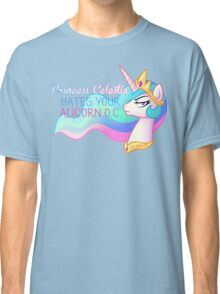 Celestia Hates Your Alicorn OC Classic T-Shirt