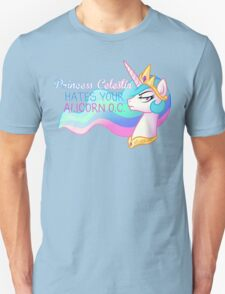 Celestia Hates Your Alicorn OC Unisex T-Shirt