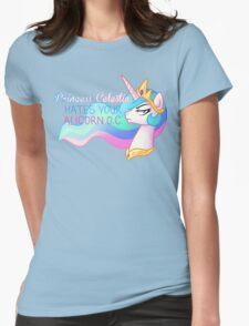 Celestia Hates Your Alicorn OC Womens Fitted T-Shirt