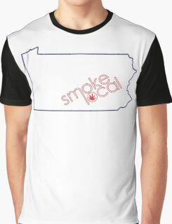 Smoke Local Weed in Pennsylvania (PA) Graphic T-Shirt