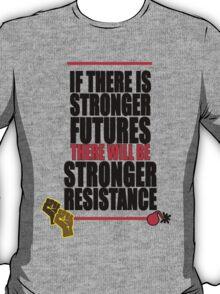 STRONGER FUTURES | STRONGER RESISTANCE T-Shirt
