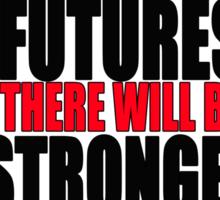STRONGER FUTURES | STRONGER RESISTANCE Sticker