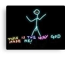 This is the way God made me Canvas Print