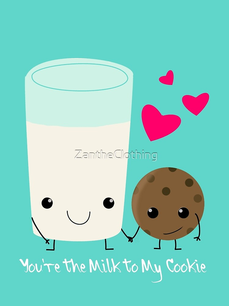 You're the Milk to My Cookie by ZantheClothing