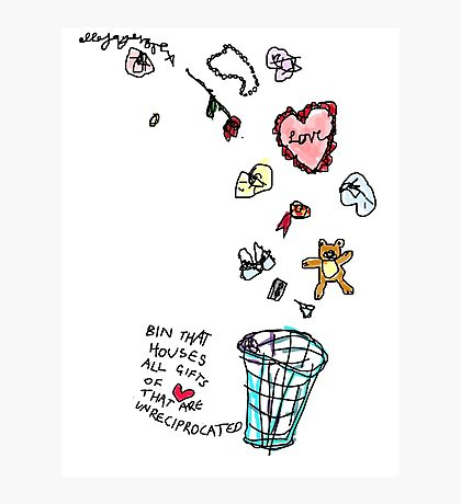 'This Bin houses All Gifts of Love that are Unreciprocated' Photographic Print