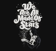 We Are All Made Of Stars by fleros