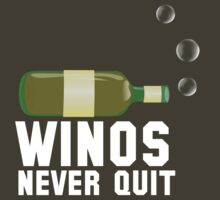 Winos Never Quit by kdspen