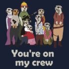 You're on my crew (light) by PurpleSparklies