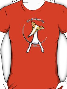 Italian Greyhound :: It's All About Me T-Shirt