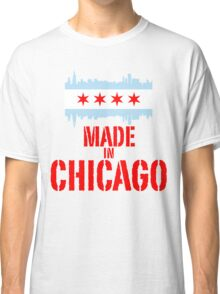 Made in Chicago Classic T-Shirt