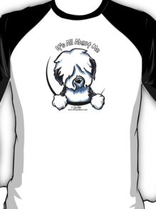 Old English Sheepdog :: It's All About Me T-Shirt