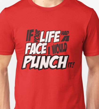 Scott Pilgrim Vs the WorldIf your life had a face I would punch it! Unisex T-Shirt