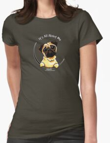 Pug :: It's All About Me Womens Fitted T-Shirt