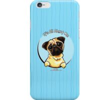 Pug :: It's All About Me iPhone Case/Skin