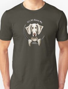 Weimaraner :: It's All About Me T-Shirt