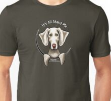 Weimaraner :: It's All About Me Unisex T-Shirt