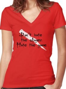 Don't Hate the Slayer Women's Fitted V-Neck T-Shirt