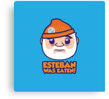 Esteban Was Eaten Canvas Print