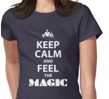 Keep Calm and Feel the Magic Womens Fitted T-Shirt