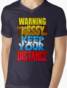 I'm Messy, Keep Your Distance Mens V-Neck T-Shirt