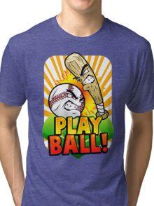 Play Ball! Tri-blend T-Shirt