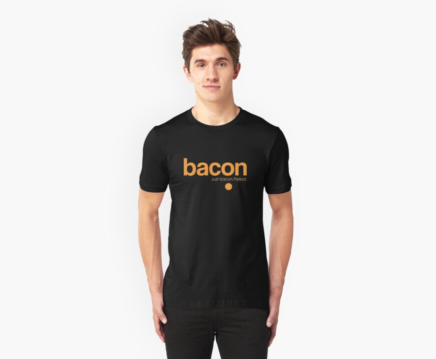 Bacon. Just bacon. Period. by Galen Valle