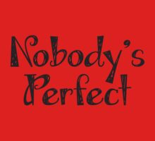 Nobody's Perfect Kids Tee
