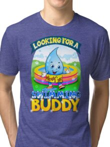 Looking For A Swimming Buddy Tri-blend T-Shirt
