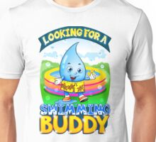 Looking For A Swimming Buddy Unisex T-Shirt