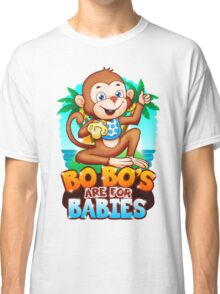Bobo's Are For Babies Classic T-Shirt
