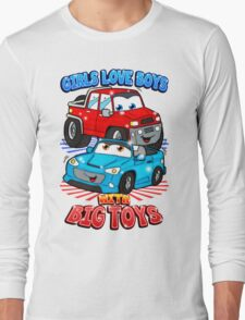 Girls Love Boys With Big Toys T-Shirt