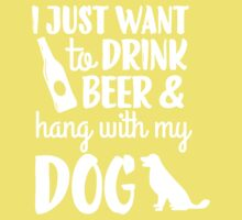 I Just Want To Drink Beer & Hang With... Kids Clothes