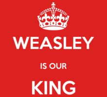 Weasley is our King by A Bouchard