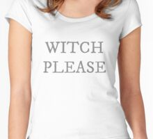 Witch please Women's Fitted Scoop T-Shirt