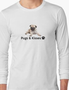Pugs and Kisses! Long Sleeve T-Shirt