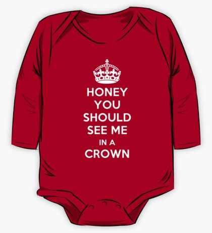 Honey, You Should See Me in a Crown One Piece - Long Sleeve